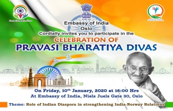 You are cordially invited for the celebration of Pravasi Bharatiya Divas in the Embassy of India, Oslo on Friday, January 10, 2020.